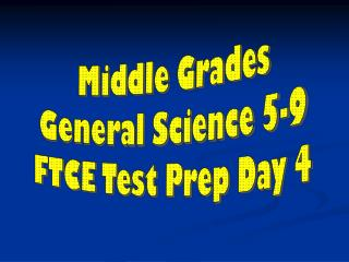 Middle Grades General Science 5-9 FTCE Test Prep Day 4
