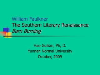 William Faulkner The Southern Literary Renaissance Barn Burning