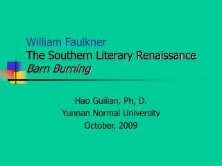 William Faulkner The Southern Literary Renaissance Barn Burning