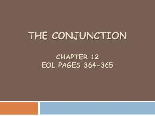 The Conjunction Chapter 12 EOL Pages 364-365