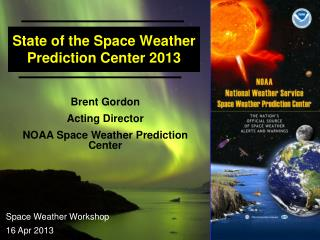 State of the Space Weather Prediction Center 2013
