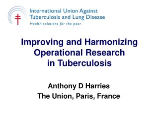 Improving and Harmonizing Operational Research in Tuberculosis