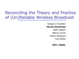 Reconciling the Theory and Practice of (Un)Reliable Wireless Broadcast
