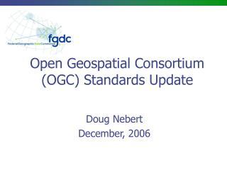 Open Geospatial Consortium (OGC) Standards Update