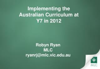 Implementing the Australian Curriculum at Y7 in 2012