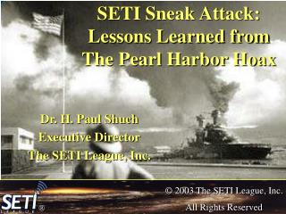 SETI Sneak Attack: Lessons Learned from  The Pearl Harbor Hoax