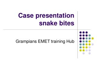 Case presentation  snake bites