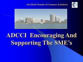 ADCCI  Encouraging And Supporting The SME's