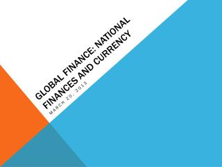 Global Finance: National Finances  and currency
