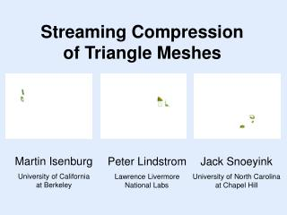 Streaming Compression of Triangle Meshes