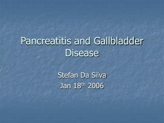 Pancreatitis and Gallbladder Disease