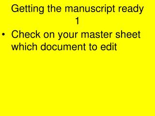 Getting the manuscript ready 1