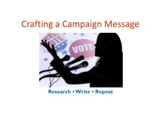 Crafting a Campaign Message