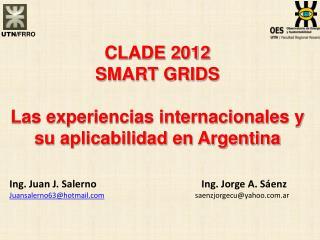 CLADE 2012  SMART GRIDS Las experiencias internacionales y su aplicabilidad en Argentina