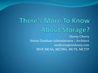 There�s More To Know About Storage?