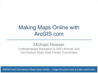 Making Maps Online with ArcGIS