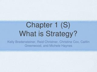 Chapter 1 (S) What is Strategy?