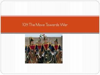 10.4 The Move Towards War