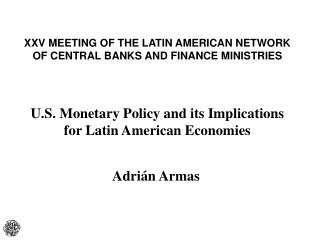 XXV MEETING OF THE LATIN AMERICAN NETWORK  OF CENTRAL BANKS AND FINANCE MINISTRIES