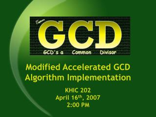 Modified Accelerated GCD Algorithm Implementation