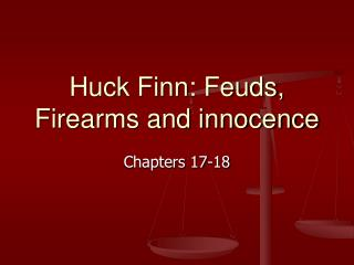 Huck Finn: Feuds, Firearms and innocence
