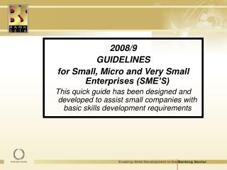 2008/9 GUIDELINES for Small, Micro and Very Small Enterprises (SME'S)
