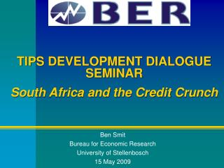 TIPS DEVELOPMENT DIALOGUE SEMINAR South Africa and the Credit Crunch