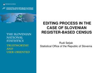 EDITING PROCESS IN THE CASE OF SLOVENIAN REGISTER-BASED CENSUS