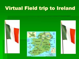 Virtual Field trip to Ireland