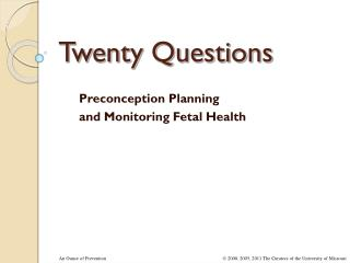 Preconception Planning and Monitoring Fetal Health