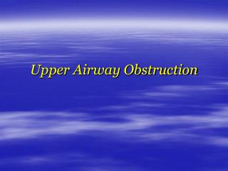 Upper Airway Obstruction
