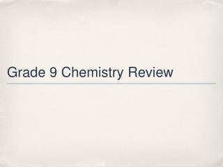 Grade 9 Chemistry Review