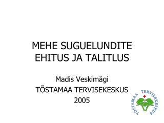 MEHE SUGUELUNDITE EHITUS JA TALITLUS