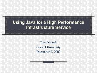 Using Java for a High Performance Infrastructure Service