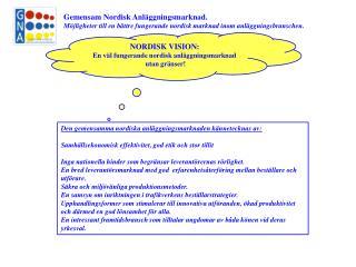 NORDISK VISION: En väl fungerande nordisk anläggningsmarknad utan gränser!
