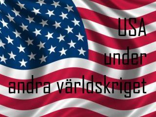 USA  under  andra v�rldskriget