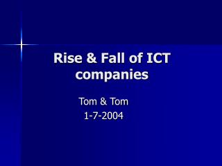 Rise & Fall of ICT companies