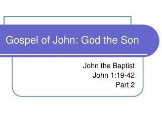 Gospel of John: God the Son