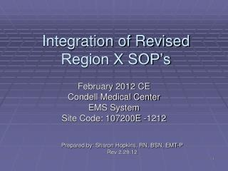 Integration of Revised   Region X SOP's