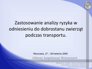 Zastosowanie analizy ryzyka w odniesieniu do dobrostanu zwierząt podczas transportu .