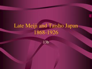 Late Meiji and Taisho Japan 1868-1926