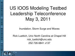 US IOOS Modeling Testbed Leadership Teleconference May 3, 2011