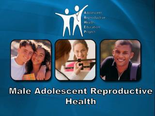 Male Adolescent Reproductive Health