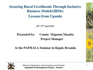 Securing Rural Livelihoods Through Inclusive Business Models(IBMs) Lessons from Uganda