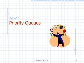 Part-D1 Priority Queues