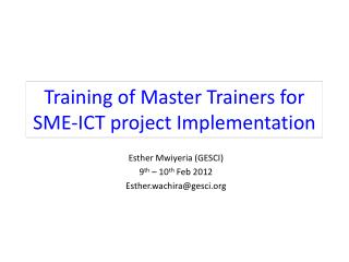 Training of Master Trainers for SME-ICT project Implementation