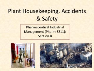 Plant Housekeeping, Accidents & Safety