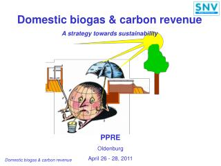 Domestic biogas & carbon revenue A strategy towards sustainability