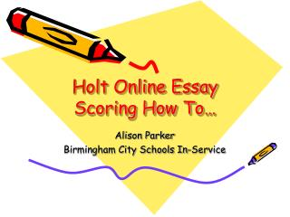 Holt Online Essay Scoring How To