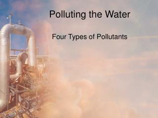 Polluting the Water
